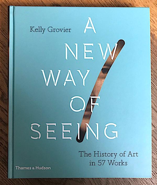Kelly Grovier New Ways of Seeing 57 Works
