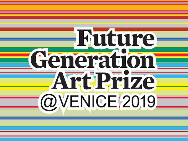 Future Generation Art Prize Venice 2019