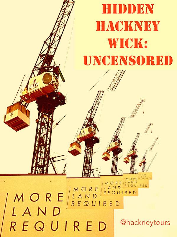 Hidden Hackney Wick: Uncensored