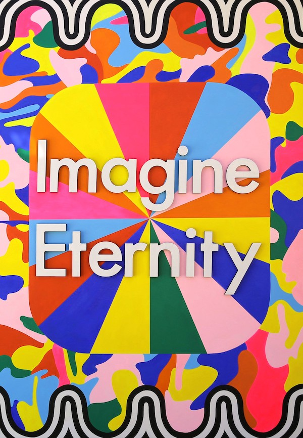 Imagine Eternity', 2014, 6ft x 4ft, acrylic on MDF board with laser cut wood block letters