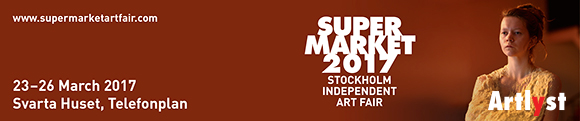 Super Market 2017 - Stockholm Independent Art Fair - 23-26 March 2017