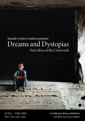 Ismalili Centre London presents Dreams and Dystopias: East Africa at the Crossroads - 11 Oct-3 Nov 2019, Wed-Sun 11am-6pm