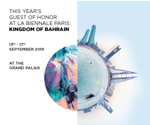 This year's guest of honor at La Biennale Parish: Kingdom of Bahrain -- 13-17 September 2019 -- At the Grand Palais