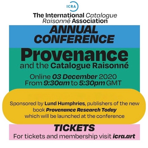 The International Catalogue Raisonneé Association Annual Conference - Provenance adn teh Catalogue Raisonneé 3rd December 2020