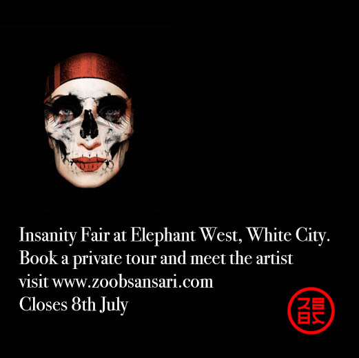 Insanity Fair at Elephant West, White City. Book a private tour and meet the artist, visit www.zoobansari.com — Closes 8th July