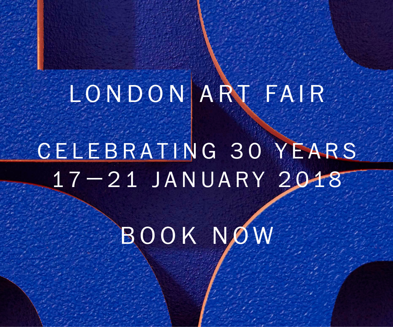 London Art Fair: Celebrating 30 years - 17-21 January 2017 - Book Now